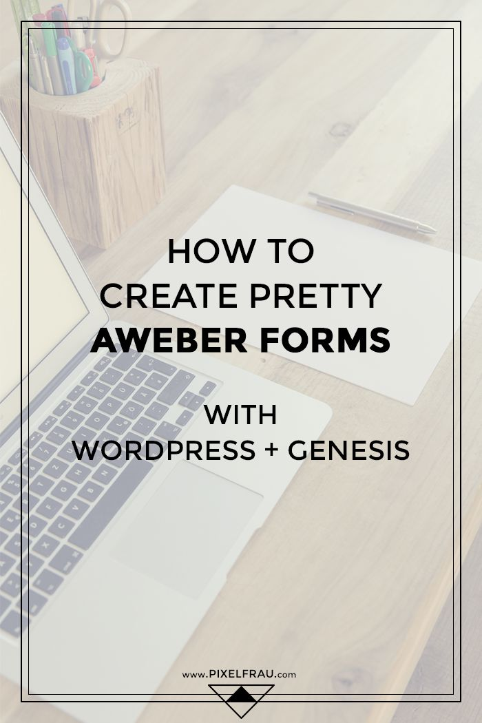 How to Set Up Non-Ugly AWeber Forms with WordPress + the Genesis Framework