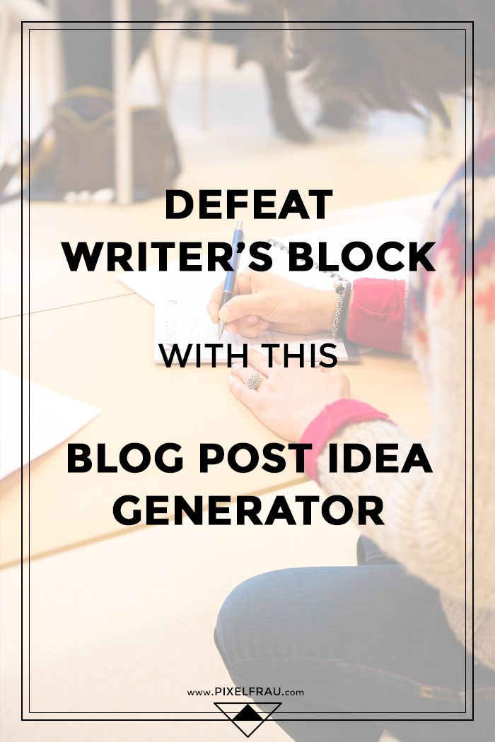 Defeat Writer's Block With This Blog Post Ideas Generator