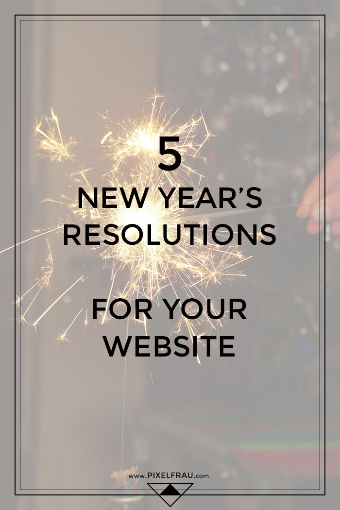 5 New Year's Resolutions for Your Website